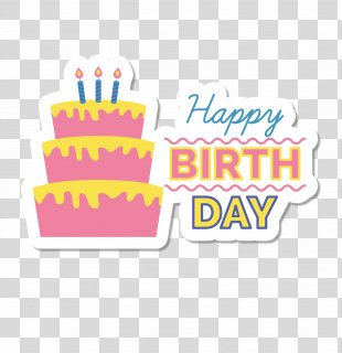 Paper Birthday Cake Happy Birthday To You Sticker - Color White Happy Birthday Vector Material WordArt PNG