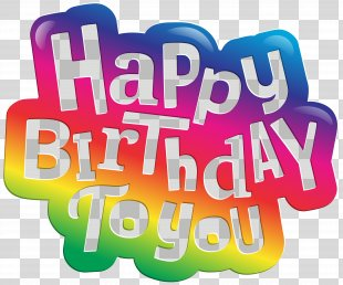 Happy Birthday To You Clip Art - Happy Birthday To You Clip Art Image PNG