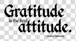 Gratitude Attitude Quotation Happiness Go To Foreign Countries And You Will Get To Know The Good Things One Possesses At Home. - Quotes PNG