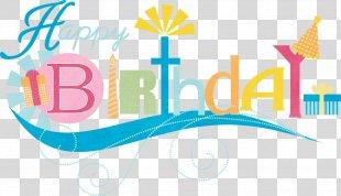 Birthday Cake Happy Birthday To You Clip Art - Happy Birthday PNG