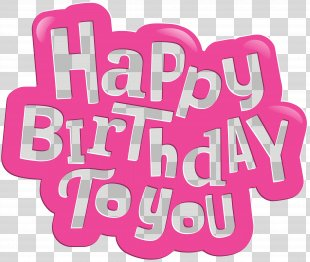 Happy Birthday To You Clip Art - Happy Birthday To You Pink Clip Art Image PNG