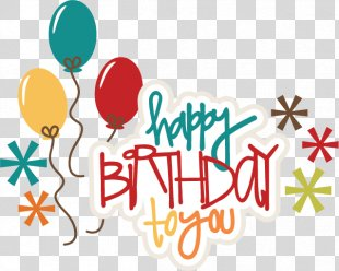 Birthday Cake Happy Birthday To You Clip Art - Format Images Of Happy Birthday PNG