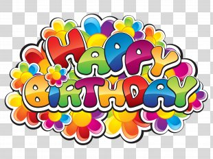 Happy Birthday To You Wish Greeting & Note Cards Clip Art - Birthday PNG